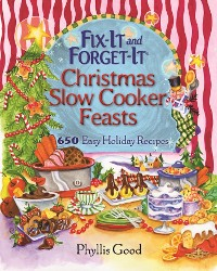 Cover Fix-It and Forget-It Christmas Slow Cooker Feasts