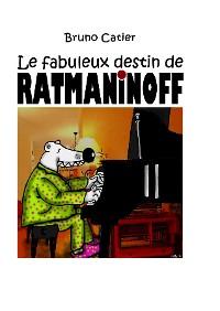 Cover Le fabuleux destin de Ratmaninoff