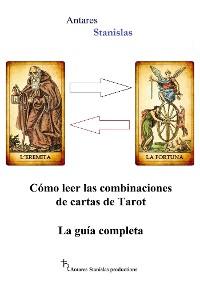 Cover Cómo leer las combinaciones de cartas de Tarot. La guía completa