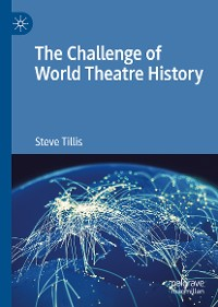 Cover The Challenge of World Theatre History