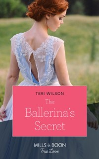 Cover Ballerina's Secret (Mills & Boon True Love) (Wilde Hearts, Book 1)