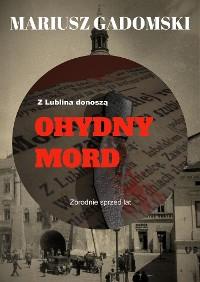 Cover Z Lublina donoszą. Ohydny mord