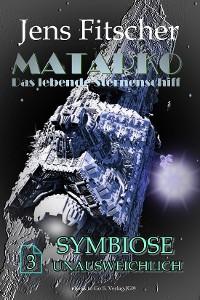 Cover Symbiose unausweichlich (MATARKO 3)