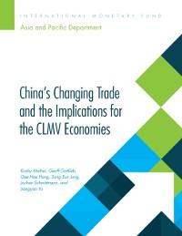Cover China's Changing Trade and the Implications for the CLMV