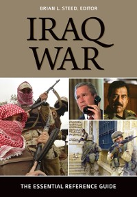 Cover Iraq War: The Essential Reference Guide