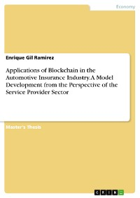 Cover Applications of Blockchain in the Automotive Insurance Industry. A Model Development from the Perspective of the Service Provider Sector