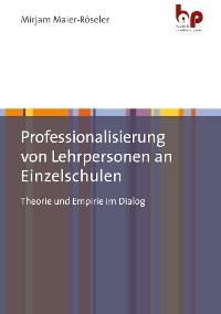 Cover Professionalisierung von Lehrpersonen an Einzelschulen