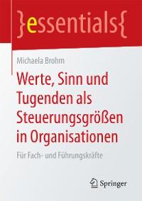 Cover Werte, Sinn und Tugenden als Steuerungsgrößen in Organisationen