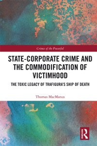 Cover State-Corporate Crime and the Commodification of Victimhood