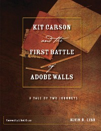 Cover Kit Carson and the First Battle of Adobe Walls