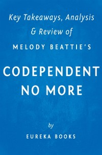 Cover Codependent No More: by Melody Beattie   Key Takeaways, Analysis & Review