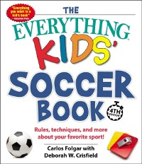 Cover Everything Kids' Soccer Book, 4th Edition