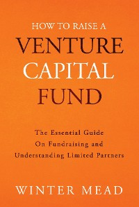 Cover How To Raise A Venture Capital Fund