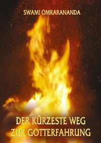 Cover Der kürzeste Weg zur Gotterfahrung