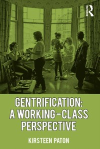 Cover Gentrification: A Working-Class Perspective