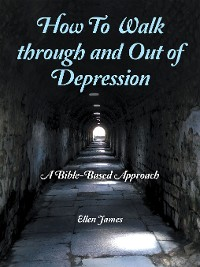 Cover How to Walk Through and out of Depression