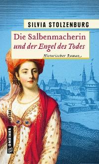 Cover Die Salbenmacherin und der Engel des Todes