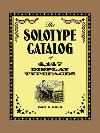 Cover The Solotype Catalog of 4,147 Display Typefaces