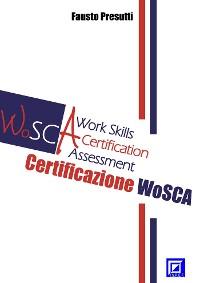 Cover LA CERTIFICAZIONE WoSCA WORK SKILLS CERTIFICATION ASSESSMENT
