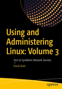 Cover Using and Administering Linux: Volume 3