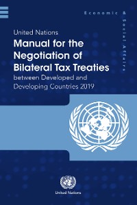 Cover United Nations Manual for the Negotiation of Bilateral Tax Treaties between Developed and Developing Countries 2019