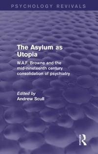 Cover Asylum as Utopia (Psychology Revivals)