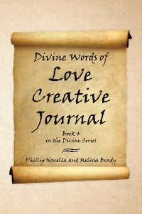 Cover Divine Words of Love Creative Journal Book 4 in the Divine Series