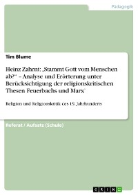 """Cover Heinz Zahrnt: """"Stammt Gott vom Menschen ab?"""" – Analyse und Erörterung unter Berücksichtigung der religionskritischen Thesen Feuerbachs und Marx'"""