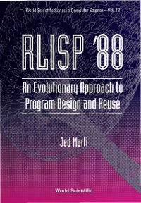 Cover Rlisp '88: An Evolutionary Approach To Program Design And Reuse