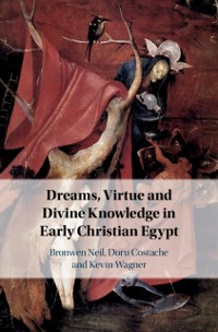 Cover Dreams, Virtue and Divine Knowledge in Early Christian Egypt