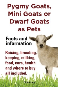 Cover Pygmy Goats as Pets. Pygmy Goats, Mini Goats or Dwarf Goats