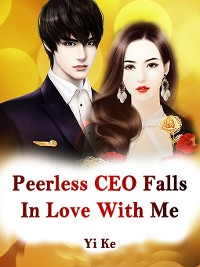 Cover Peerless CEO Falls In Love With Me