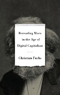 Cover Rereading Marx in the Age of Digital Capitalism