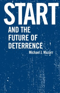 Cover START and the Future of Deterrence