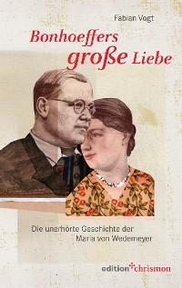 Cover Bonhoeffers große Liebe