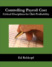 Cover Controlling Payroll Cost - Critical Disciplines for Club Profitability