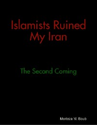Cover Islamists Ruined My Iran: The Second Coming