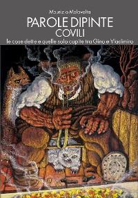 Cover Parole dipinte. Covili, le cose dette e quelle solo capite tra Gino e Vladimiro