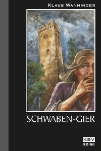 Cover Schwaben-Gier