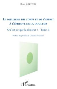 Cover Le dualisme du corps et de l'esprit A l'epreuve de la douleu