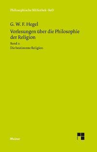 Cover Vorlesungen über die Philosophie der Religion. Teil 2