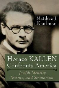Cover Horace Kallen Confronts America