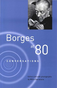 Cover Borges at Eighty: Conversations