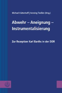 Cover Abwehr – Aneignung – Instrumentalisierung
