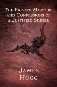 Cover Private Memoirs and Confessions of a Justified Sinner