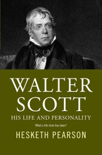 Cover Walter Scott - His Life And Personality
