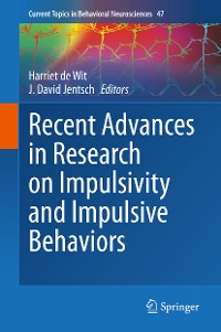 Cover Recent Advances in Research on Impulsivity and Impulsive Behaviors