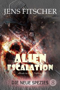 Cover Die neue Spezies (ALIEN ESCALATION 8)