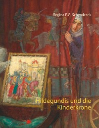 Cover Hildegundis und die Kinderkrone