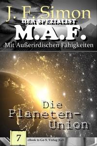 Cover Die Planeten-Union (Der Spezialist M.A.F.  7)